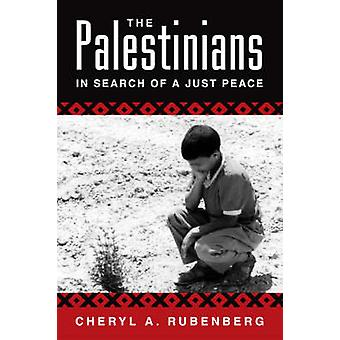 The Palestinians - In Search of a Just Peace by Cheryl A. Rubenberg -