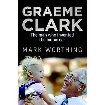 Graeme Clark - mies, joka keksi Bionic Ear (Main) by Mark mäkikuisma
