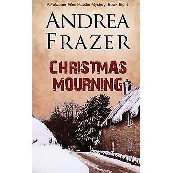 Christmas Mourning by Andrea Frazer - 9781783751501 Book