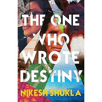 Derjenige, der Destiny von Nikesh Shukla - 9781786492784 Buch schrieb