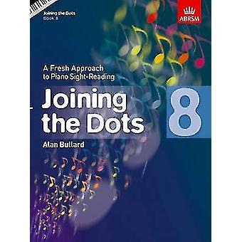 Unire i puntini - libro 8 (pianoforte) - un nuovo approccio al pianoforte vista-Re