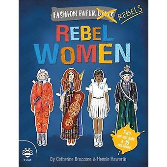 Rebel Women - Discover history through fashion by Catherine Bruzzone -