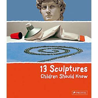13 sculpturen kinderen moeten weten door Angela Wenzel - 9783791370101 B