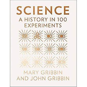 Wissenschaft: Eine Geschichte in 100 Experimente