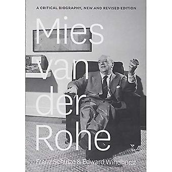 Mies Van Der Rohe: Una biografia critica