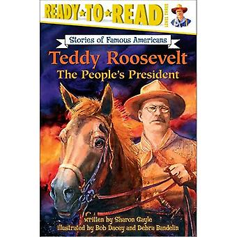 Teddy Roosevelt: The People's President (Stories of Famous Americans)