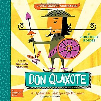 Lilla Master Cervantes: En Babylit spanska Primer: Don Quixote (BabyLit böcker)