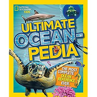 Ultimate Oceanpedia (National Geographic Kids)