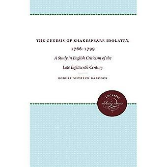 Die Entstehung von Shakespeare Götzendienst, 1766-1799