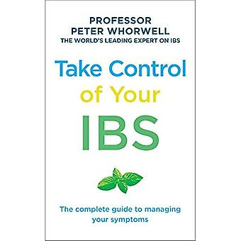 Übernimm die Kontrolle über Ihre IBS: The Complete Guide to Managing Your Symptome