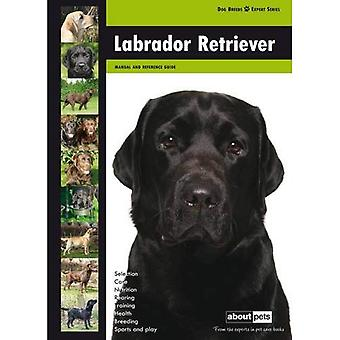 Labrador Retriever: Hondenras Expert serie