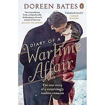 Dagbok av en krigstida affär: den sanna historien om en förvånansvärt Modern Romantik