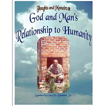 God and Mans Relationship to Humanity by Darden & Sr. & Guy & P.