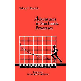 Adventures in Stochastic Processes by Sidney Resnick