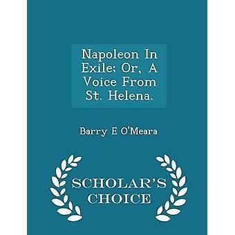 Napoleon en el exilio o una voz de St. Helena.  Edición opción eruditos de OMeara y Barry E