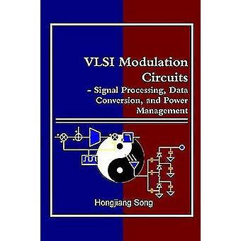 VLSI Modulation Schaltungen Signalverarbeitung Datenkonvertierung und Power-Management durch Song & Hongjiang
