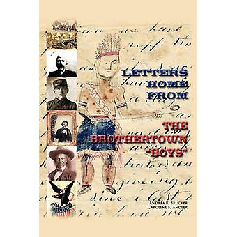 Letters Home dai ragazzi di Brothertown di Brucker & Andrea R.