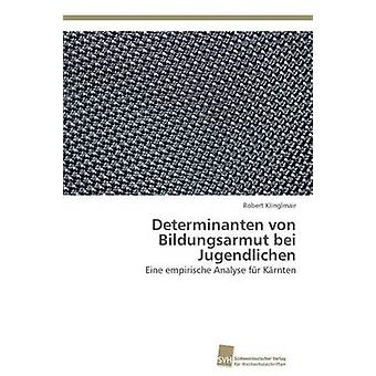 Determinanten Von Bildungsarmut Bei Jugendlichen by Klinglmair Robert