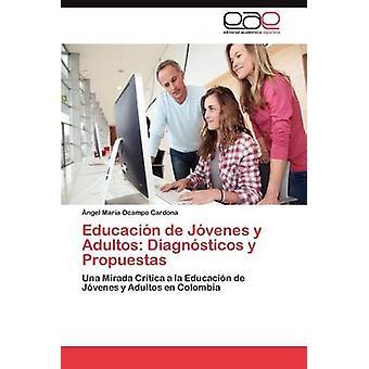 Educación de Jovenes y Adultos Diagnosticos y Propuestas av Ocampo Cardona & Ngel Mar en.