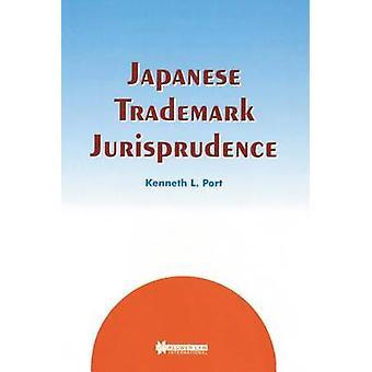 Japanese Trademark Jurisprudence by Port & Kenneth L.