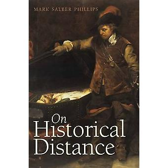 On Historical Distance by Mark Salber Phillips - 9780300213874 Book