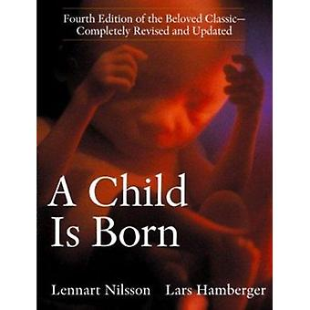 Child is Born - A (Revised ed) by Lennart Nilsson - 9780385337557 Book