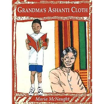 Grandma's Ashanti Cloth by Maria McNaught - 9780913543832 Book