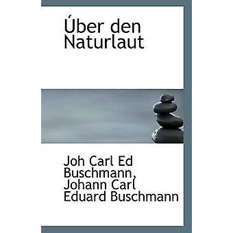 Uber Den Naturlaut by Johann Carl Eduard Bu Carl Ed Buschmann - 97811
