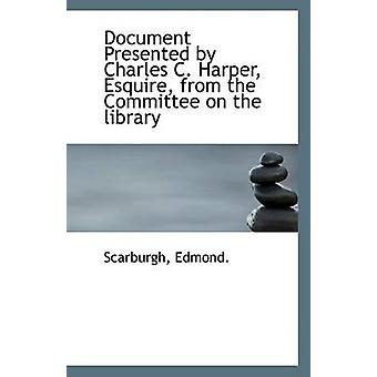 Document Presented by Charles C. Harper - Esquire - from the Committe