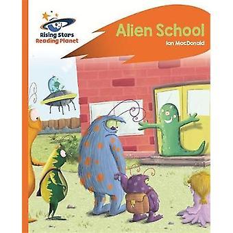 Reading Planet - Alien School - Orange - Rocket Phonics by Ian MacDona