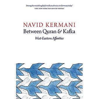 Between Quran and Kafka - West-Eastern Affinities by Navid Kermani - 9