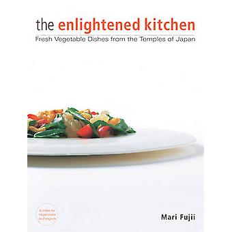 Enlightened Kitchen - the - Fresh Vegetable Dishes from the Temples of