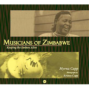 Musicians Of Zimbabwe - Keeping the Embers Alive by Myrna Capp - 97815
