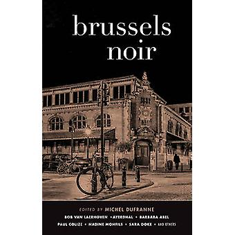 Brussels Noir by Michel Dufranne - 9781617753985 Book