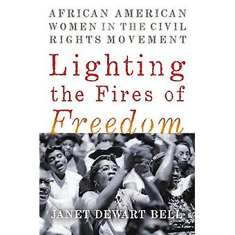 Lighting The Fires Of Freedom - African American Women in the Civil Ri