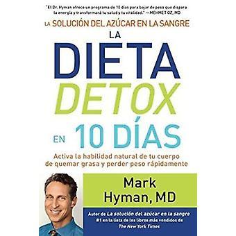 La Solucion del Azucar En La Sangre. La Dieta Detox En 10 Dias by Mar