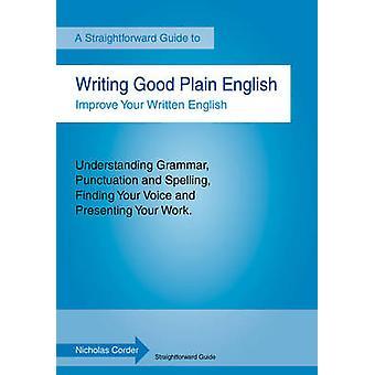 Writing Good Plain English - A Straightforward Guide by Nicholas Corde