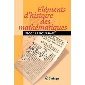 Elements D'Histoire DES Mathematiques by N Bourbaki - 9783540339380 B