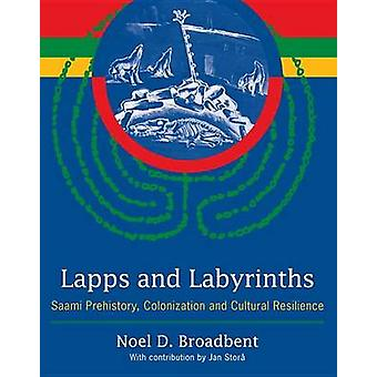 Lapps and Labyrinths - Saami Prehistory - Colonization - and Cultural