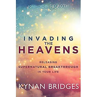 Invadera himlen: släppa övernaturliga genombrott i ditt liv