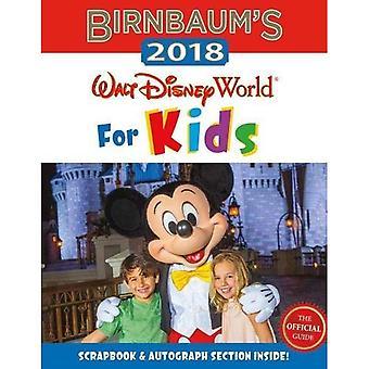 Birnbaum's 2018 Walt Disney World For Kids: The Official Guide