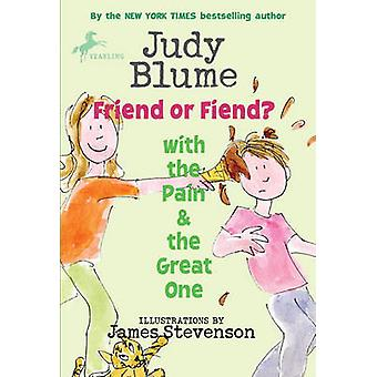 Friend or Fiend? with the Pain and the Great One by Judy Blume - Jame