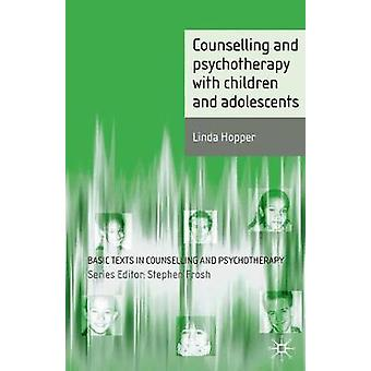 Counselling and Psychotherapy with Children and Adolescents by Linda