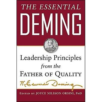 Essential Deming Leadership Principles from the Father of Q by W Edwards Deming