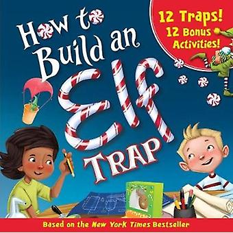How to Build an Elf Trap by Larissa Juliano