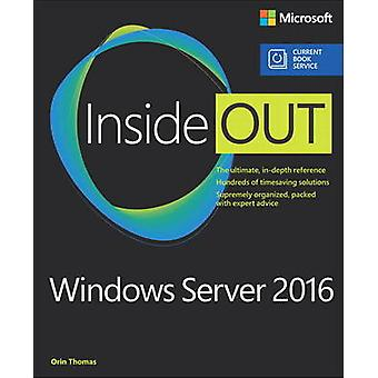 Windows Server 2016 Inside Out includes Current Book Service by Orin Thomas