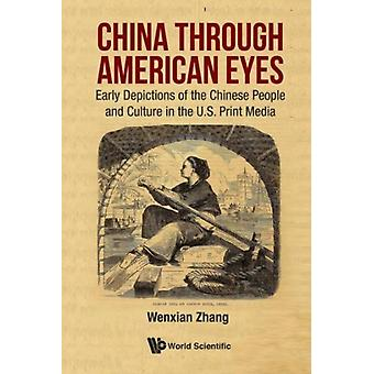 China Through American Eyes Early Depictions Of The Chinese by Wenxian Zhang