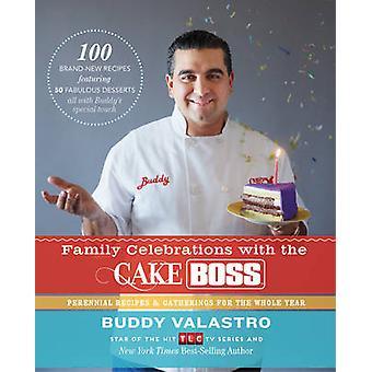 Célébrations de famille avec le patron de gâteau - Recettes pour Get-Togethers Thr