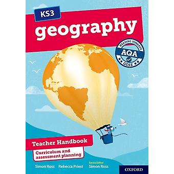 KS3 Geography Heading towards AQA GCSE Teacher Handbook by Ross