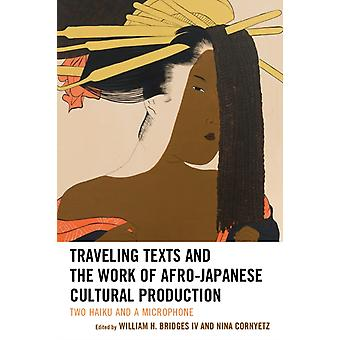 Traveling Texts and the Work of AfroJapanese Cultural Production by Bridges & William